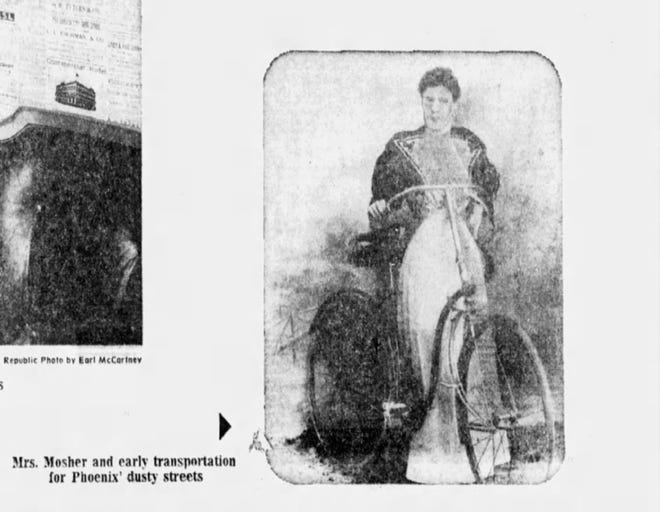 Hattie Mosher was one of Phoenix's wealthiest citizens at the turn of the 20th century. She made waves in town by riding a bike, something that was considered uncouth for women to do at the time. This picture of her was printed in a 1973 edition of The Arizona Republic.