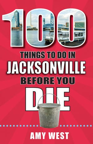 """100 Things to do in Jacksonville Before You Die"" by Amy West"