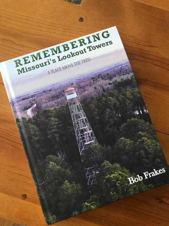 Author Bob Frakes spent three years writing a history of Missouri's fire towers and lookouts.
