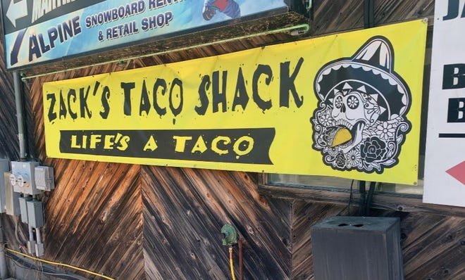 FILE PHOTO- A banner displaying Zack's Taco Shack's motto: 'Life's a Taco'. The Tannersville taco spot is a favorite among locals and tourists alike.
