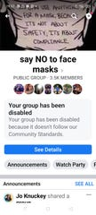 An anti-mask Facebook group, say NO to face masks, was removed by Facebook for violating its policies.