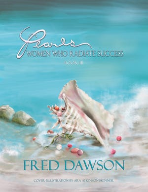 "Local author and entrepreneur Fred Dawson released on Oct. 1 the third installment in the ""Pearls: Women Who Radiate Success"" series, which details the grit and determination of 14 women who conquered adversity, gender discrimination and personal hardships to achieve success."