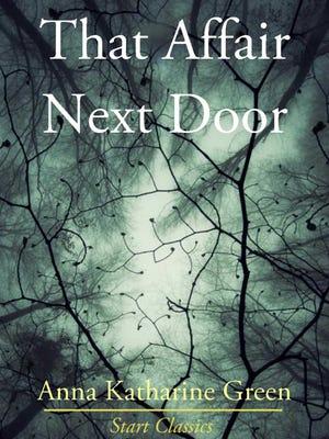 """That Affair Next Door"" by Anna Katharine Green"