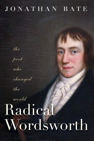 """""""Radical Wordsworth: The Poet Who Changed the World"""""""