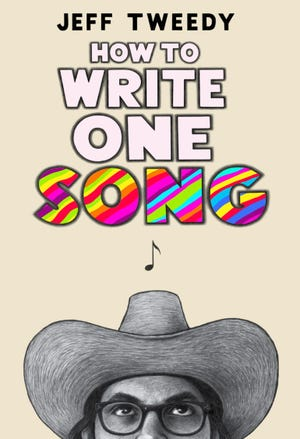 """How to Write One Song"" (Dutton, 176 pages, $23) by Jeff Tweedy"