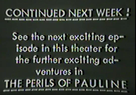 """The """"Perils of Pauline"""" ended each episode with the heroine in a life-and-death predicament."""