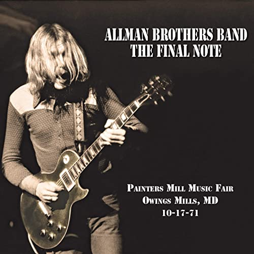 "The Allman Brothers Band's album ""The Final Note (Live at Painters Mill Music Fair - 10-17-71),"" consisting of Duane Allman's last show, comes out Oct. 15, 2020."