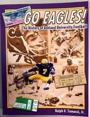 "Ralph Tomassi's book, ""Go Eagles! The History of Ashland University Football."""
