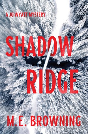 """Shadow Ridge,"" by M.E. Browning."