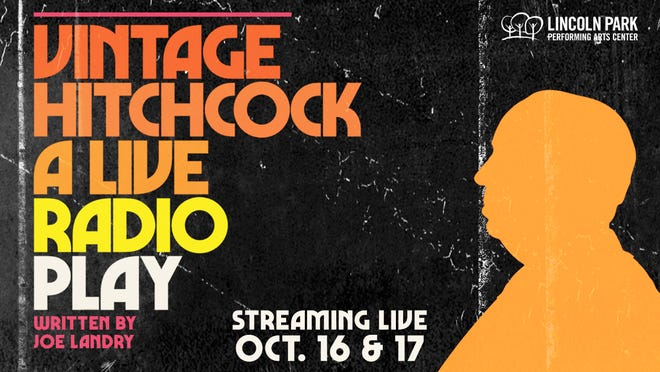 "Lincoln Park Performing Arts Center presents ""Vintage Hitchcock: A Live Radio Play."""