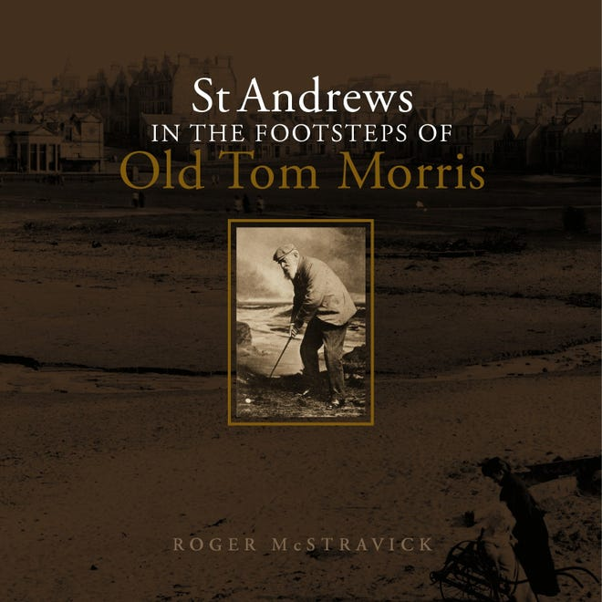 """St Andrews in the Footsteps of Old Tom Morris"" by Roger McStravick"