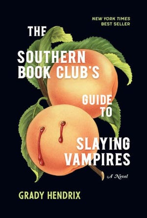 """""""The Southern Book Club's Guide to Slaying Vampires"""" by Grady Hendrix"""
