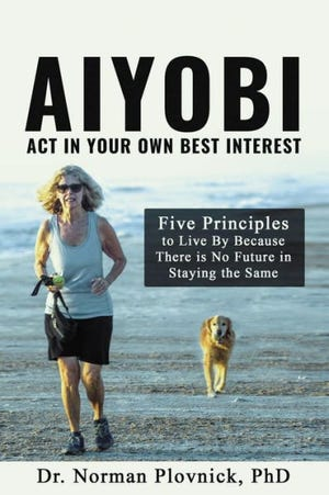 """AIYOBI: Act in Your Own Best Interest"" by Norman Plovnick"