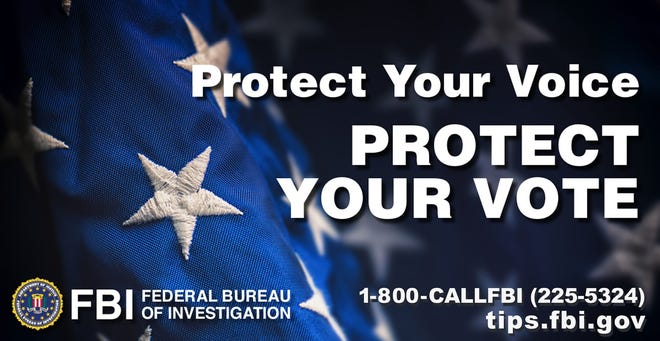 FBI is among several law enforcement agencies protecting your vote.