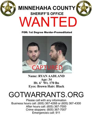 Ryan Aadland has been captured for a first degree murder warrant.