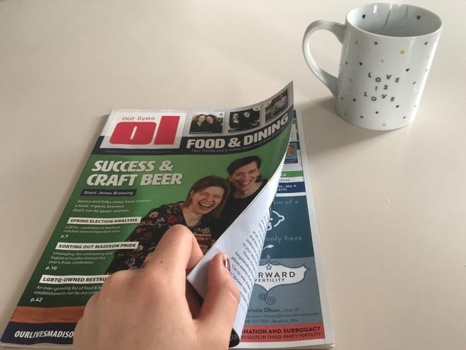 Our Lives Magazine, currently Wisconsin's only LGBTQ publication, publishes news and guides to LGBTQ-owned businesses.