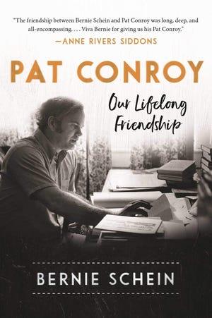 """Pat Conroy: Our Lifelong Friendship"" by Bernie Schein"