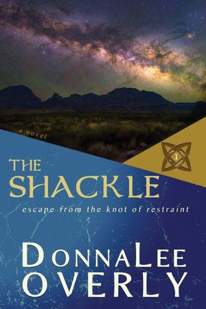 """""""The Shackle: Escape From the Knot of Restraint"""" by DonnaLee Overly"""