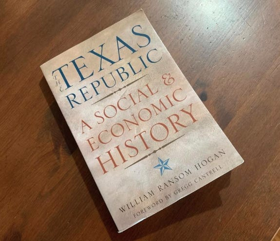 """When it came out in 1946, William Ransom Hogan's """"The Texas Republic: A Social and Economic History"""" broke the tradition of focusing on military or economic history as well as profiles of Texans and adventure stories. It told, instead, how Texans passed their days."""