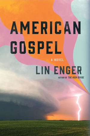 """""""American Gospel"""" by Lin Enger; University of Minnesota Press (248 pages, $24.95)."""