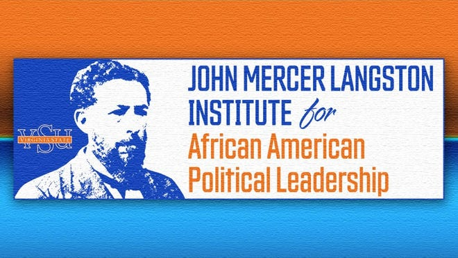 The John Mercer Langston Institute for African American Political Leadership is based at Virginia State University in Ettrick, Va.