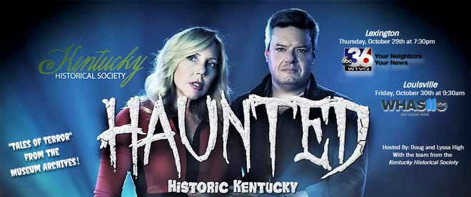 Haunted Historic Kentucky is a 30-minute television special that looks into the creepy, macabre and terrifying treasures at the Kentucky Historical Society