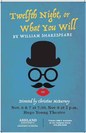 "Ashland University's production of ""Twelfth Night, or What Your Will"" opens at 7:30 p.m. Nov. 6 in Hugo Young Theatre."