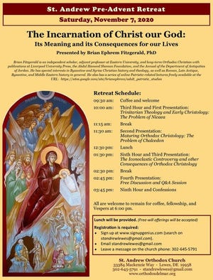 """The Eastern Orthodox Church of Saint Andrew the Apostle, 33384 MacKenzie Way, Lewes, will host a retreat titled """"The Incarnation of Christ: Its Meaning and its Consequences for our Lives,"""" presented by Brian Ephrem Fitzgerald, from 9:30 a.m. to 4 p.m. Nov. 7."""