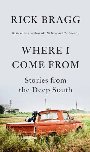 """""""Where I Come From"""" by Rick Bragg"""