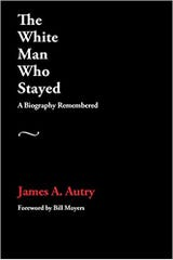 """The White Man Who Stayed,"" by James A Autry"