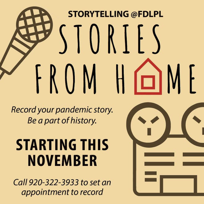 The community is invited to share their stories of life during a pandemic beginning Nov. 1 through a storytelling initiative offered through Fond du Lac Public Library.