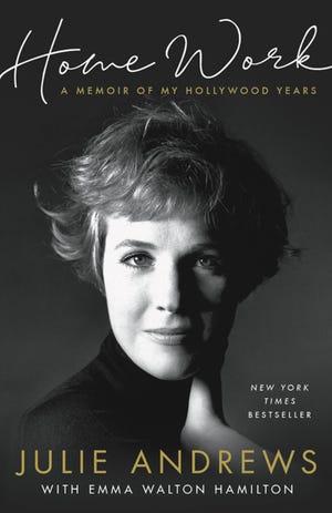 """""""Home Work: A Memoir of My Hollywood Years,"""" by Julie Andrews."""