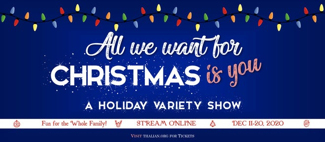 All I Want for Christmas is You, A Holiday Variety Show will be streamed online Dec. 11-20, 2020.