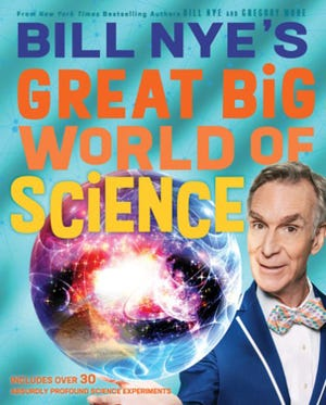 """Bill Nye's Great Big World of Science"" by Bill Nye (Abrams Books)"
