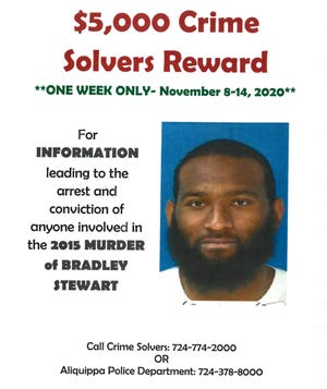 The Beaver County Crime Solvers is offering a $5,000 reward for information leading to the arrest and conviction of the person who shot Bradley Stewart in September 2015. The reward is only available from Nov. 8 to 14.