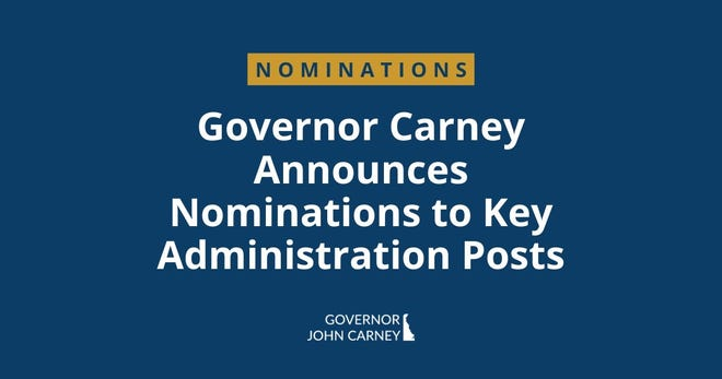 Gov. John Carney announced on Nov. 5 nominations to several key administration posts.