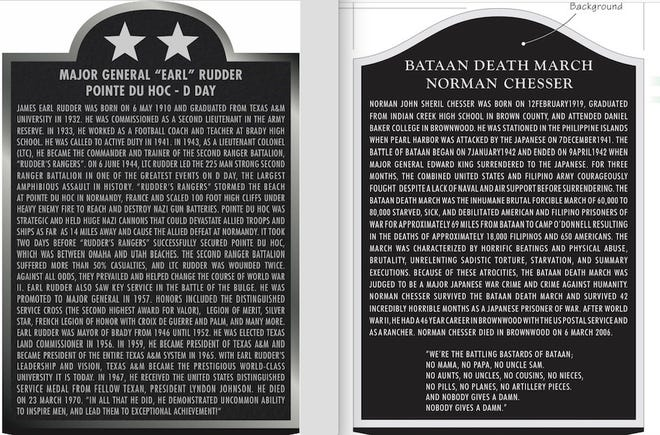 Plaques honoring Bataan Death March survivor Norman Chesser of Brownwood and Maj. Gen. Earl Rudder, who was instrumental in the D-Day invasion and was former mayor of Brady, will be dedicated Wednesday