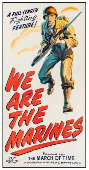 "A poster from the 1942 docu-drama ""We are the Marines"" produced and directed for the March of Time series by famed Newington filmmaker Louis de Rochemont."