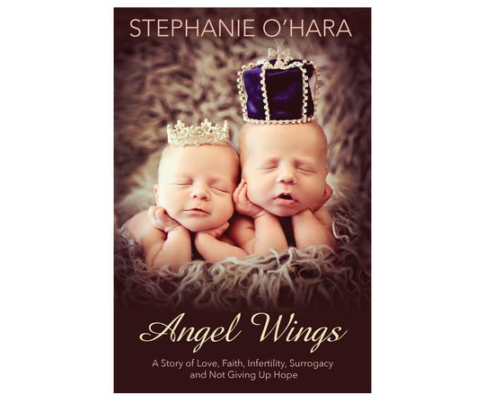 Angel Wings: A Story of Love, Faith, Infertility, Surrogacy and Not Giving Up Hope
