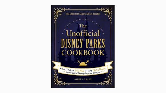 Gifts for Disney lovers: 'The Unofficial Disney Parks Cookbook'