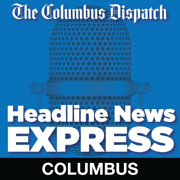 The Columbus Dispatch headlines are available on smart speakers and podcasting applications. Listen to Headline News Express and we will give you the best local news and information update for your day.