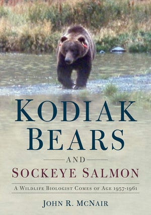 """Arcadia Publishing of Mount Pleasant, S.C., has issued a new, dressed-up edition of """"Kodiak Bears and Sockeye Salmon"""" by John R. McNair of Wilmington as part of its """"America Through Time"""" series."""