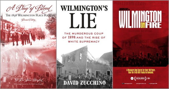 """""""A Day of Blood,"""" by LeRae Umfleet (left to right); """"Wilmington's Lie,"""" by David Zucchino; and the documentary 'Wilmington on Fire"""" by director Christopher Everett are among the options for further research on the 1898 Wilmington Massacre."""