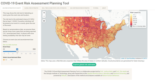"""Researchers at the Georgia Institute of Technology, theApplied Bioinformatics LaboratoryandStanford University have created the COVID-19 Event Risk Assessment Planning Tool, which """"shows the risk level of attending an event, given the event size and location."""""""