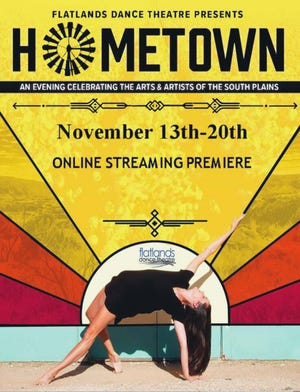 """Hometown: A Celebration of Dance and the Arts in the South Plains"" premiered on Friday as Flatland Dance Theatre's first-ever online streaming event."