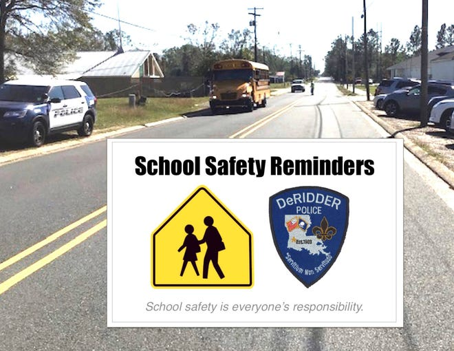 The DeRidder Police Department is reminding residents about school safety.