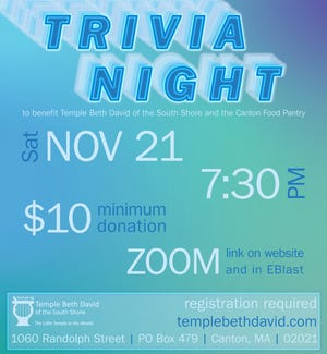Temple Beth David of the South Shore in Canton recently announced an open invitation to its trivia night hosted by J-Rock Trivia at 7:30 p.m. Nov. 21 via Zoom.