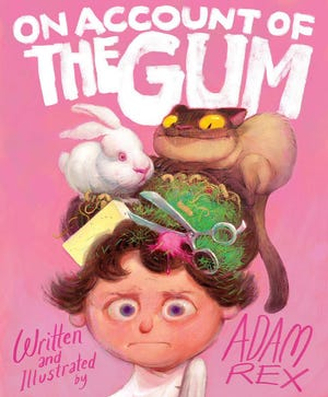 """""""On Account of the Gum"""" written and illustrated by Adam Rex."""