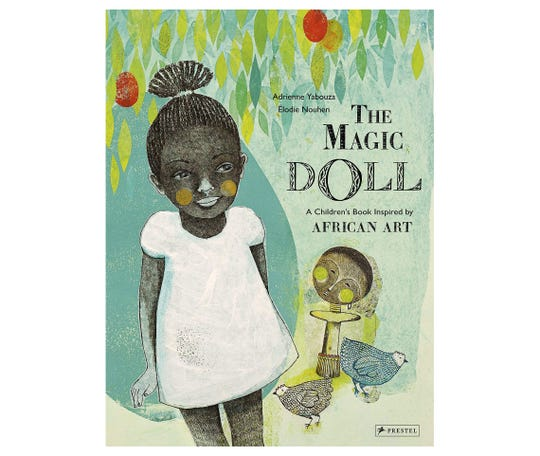 """""""The Magic Doll: A Children's Book Inspired by African Art"""" by Adrienne Yabouza"""