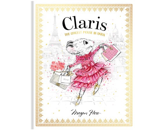 """""""Claris The Chicest Mouse in Paris: Holiday Heist"""" by Megan Hess"""